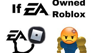 If Roblox Was Made by EA (If EA Owned Roblox)