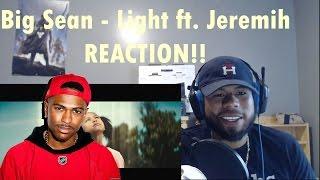 Big Sean - Light ft. Jeremih REACTION! (BIP)