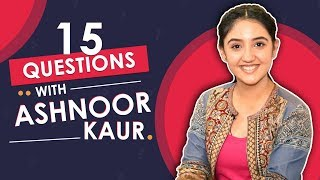 Ashnoor Kaur On Chopping Hair, Getting Pissed & More | India Forums