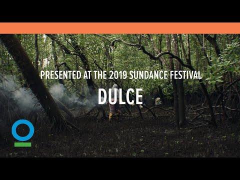 DULCE (presented at the 2019 Sundance Festival)