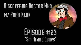 "Discovering Doctor Who (Ep. #23) - ""Smith and Jones"""