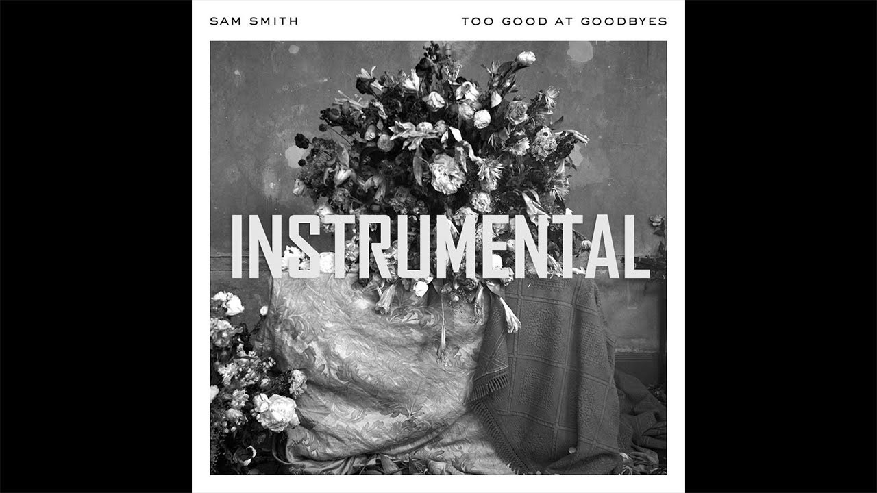 Too Good At Goodbyes Instrumental Reprod