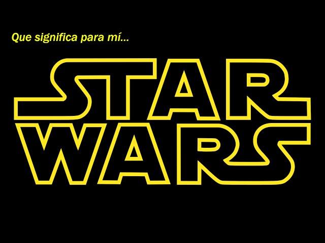 Que significa para mí...Star Wars