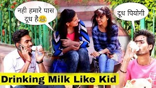 Drinking Milk Like Kid In Nippel Bottle Prank||Prank In India|| Bharti Prank