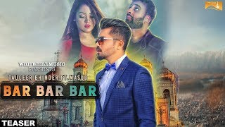 Bar Bar Bar (Teaser) Tauqeer Bhinder ft. Masud | White Hill Music | Releasing on 24 Nov