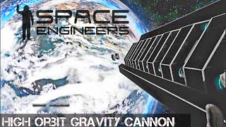 space engineers orbital planet cannon ac 130 bombardment