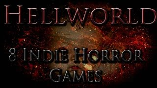 Hellworld: 8 Upcoming Indie Horror Games (that you should know about)