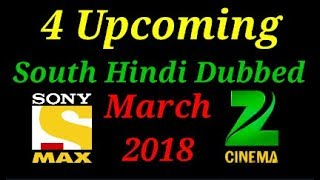 4 Upcoming South Hindi Dubbed Movie In March 2018 On Sony Max, Zee Cinema