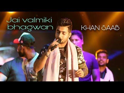 Jai Valmiki Bhagwan | Singer - Khan Saab | Bhagwan Valmiki Bhajan Live