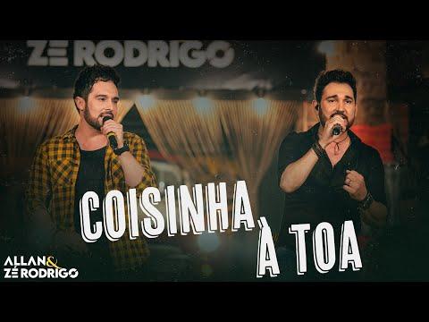 Allan e Zé Rodrigo - Coisinha à Toa - #quemesperasempreama