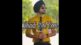 Shadi dot com ranjit bawa  punjabi song