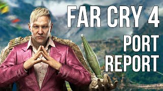 Far Cry 4: PC Port Report