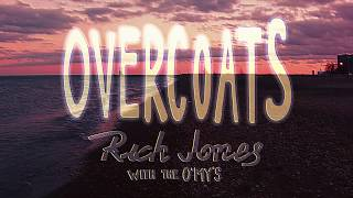 Gambar cover Rich Jones With The O'My's | Overcoats