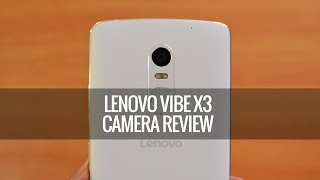 Lenovo Vibe X3 Camera Review