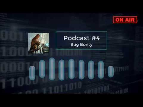 Podcast #4 Bug Bounty