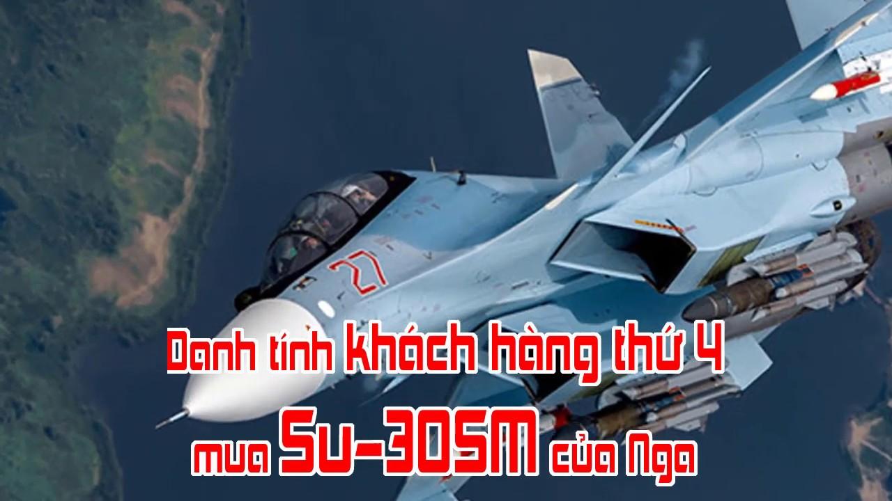 Danh tính khách hàng thứ 4 mua Su 30SM của Nga