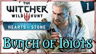 Witcher 3: HEARTS OF STONE ► Bunch of Idiots - Complete Story & Gameplay Walkthrough #1
