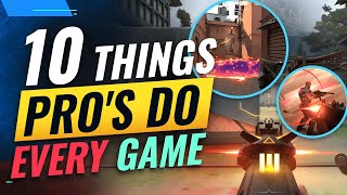 10 Things PRO'S D๐ EVERY Game In Valorant