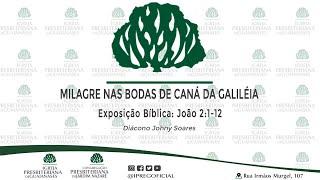 """Exposição Bíblica: João 2:1-12 """"Milagre nas bodas de Caná da Galiléia."""""""