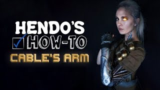 How-To: CABLE'S ARM (Deadpool 2)