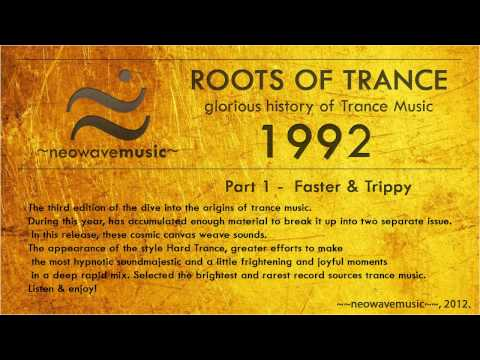 Neowave - Roots Of Trance 1992 year. Part 1. (Faster & Tripp