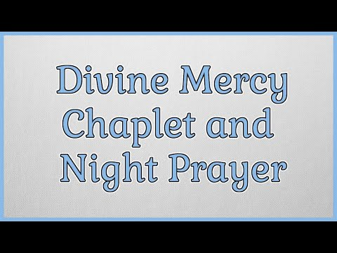 Divine Mercy and Night Prayer on the Feast of Our Lady of Guadalupe