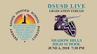 Shadow Hills High School 2018 Graduation