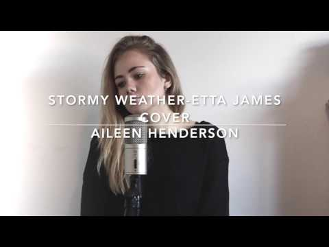 Stormy Weather Etta James Cover By Aileen Henderson