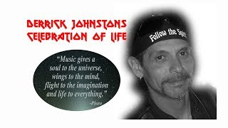 DERRICK JOHNSTON - CELEBRATION OF LIFE ( SET 1 ) SEPTEMBER 17  2017
