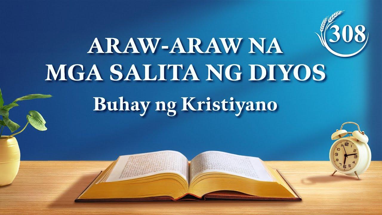 """Download Salita ng Diyos   """"Ang Gawain ng Diyos, ang Disposisyon ng Diyos, at ang Diyos Mismo II""""   Sipi 308"""