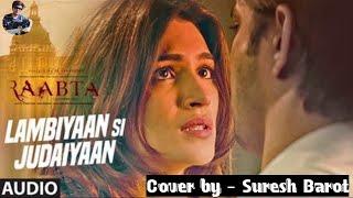 Lambiyaan Si Judaiyaan | Raabta | Sushant Singh & Kirti Sanon | Cover by - Suresh Barot