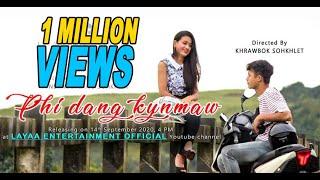 Phi dang kynmaw || New khasi song 2020 || Layaa Entertainment || New YouTube Music Video