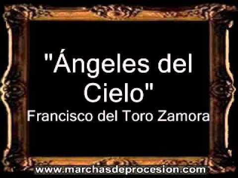Ángeles del Cielo - Francisco del Toro Zamora [BM]