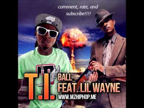 T.I. Feat. Lil Wayne -- Ball (Prod. By Rico Love) ( 2o12 )