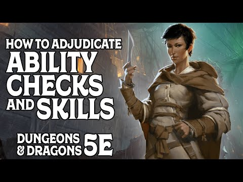 How to Adjudicate Ability Checks & Skills in Dungeons and Dragons 5e