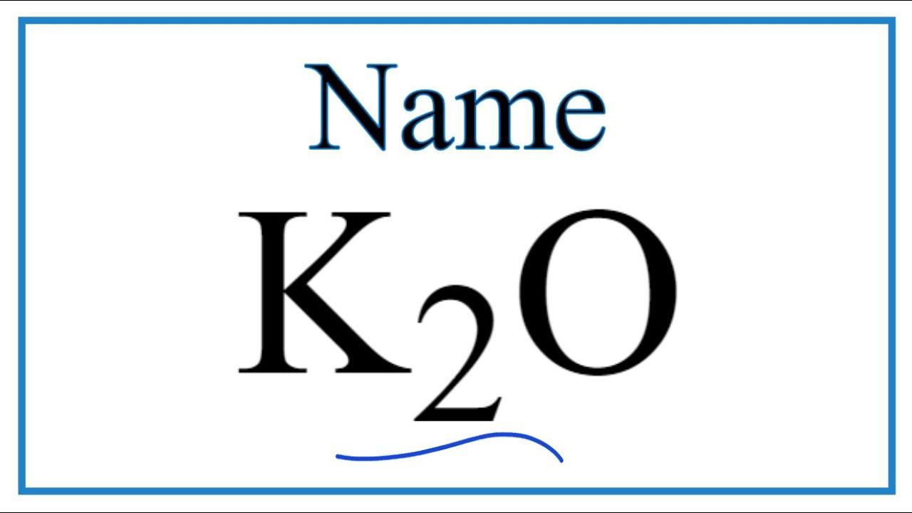 How To Write The Name For K2o Youtube