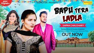 Bapu Tera Ladla | Sapna Chaudhary | Karan Mirza | Sweta Chauhan | New Haryanvi Songs Haryanavi 2020