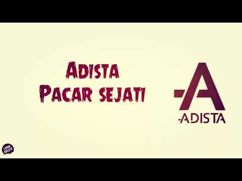 Adista - Pacar Sejati + Lirik