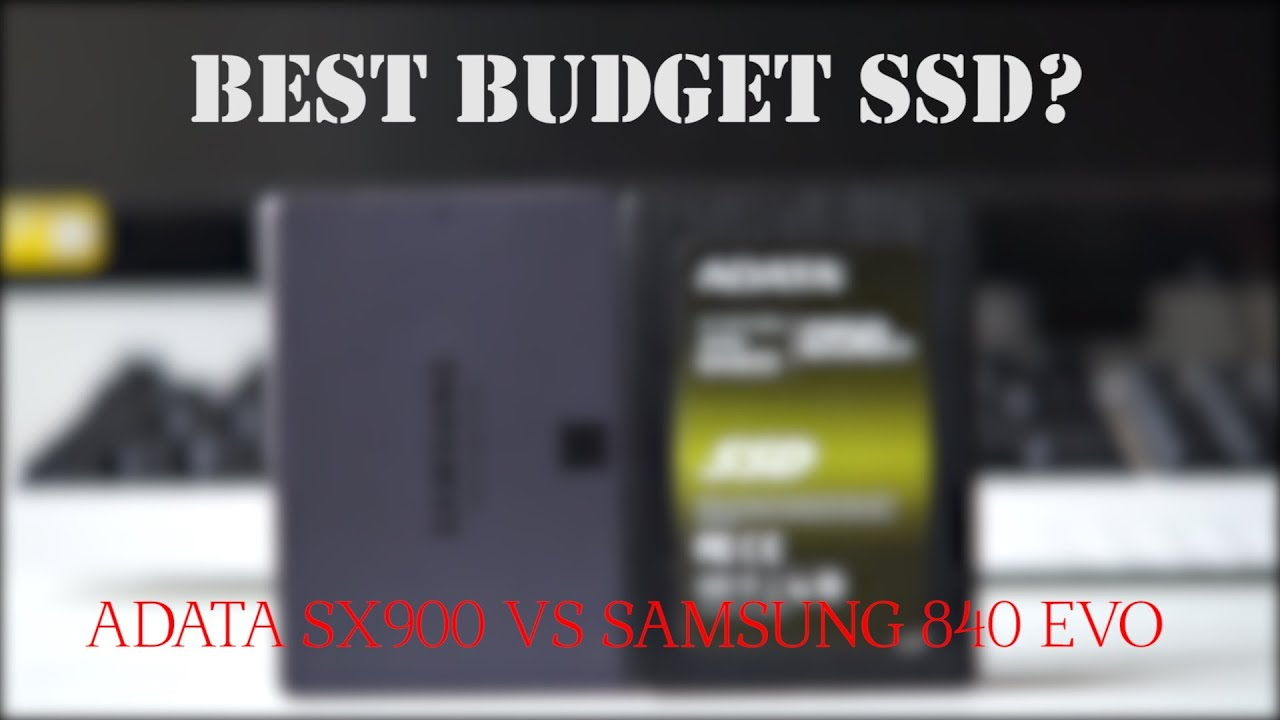 ADATA SX900 256GB SSD Review vs Samsung 840 EVO SSD:- Best Budget SSD?