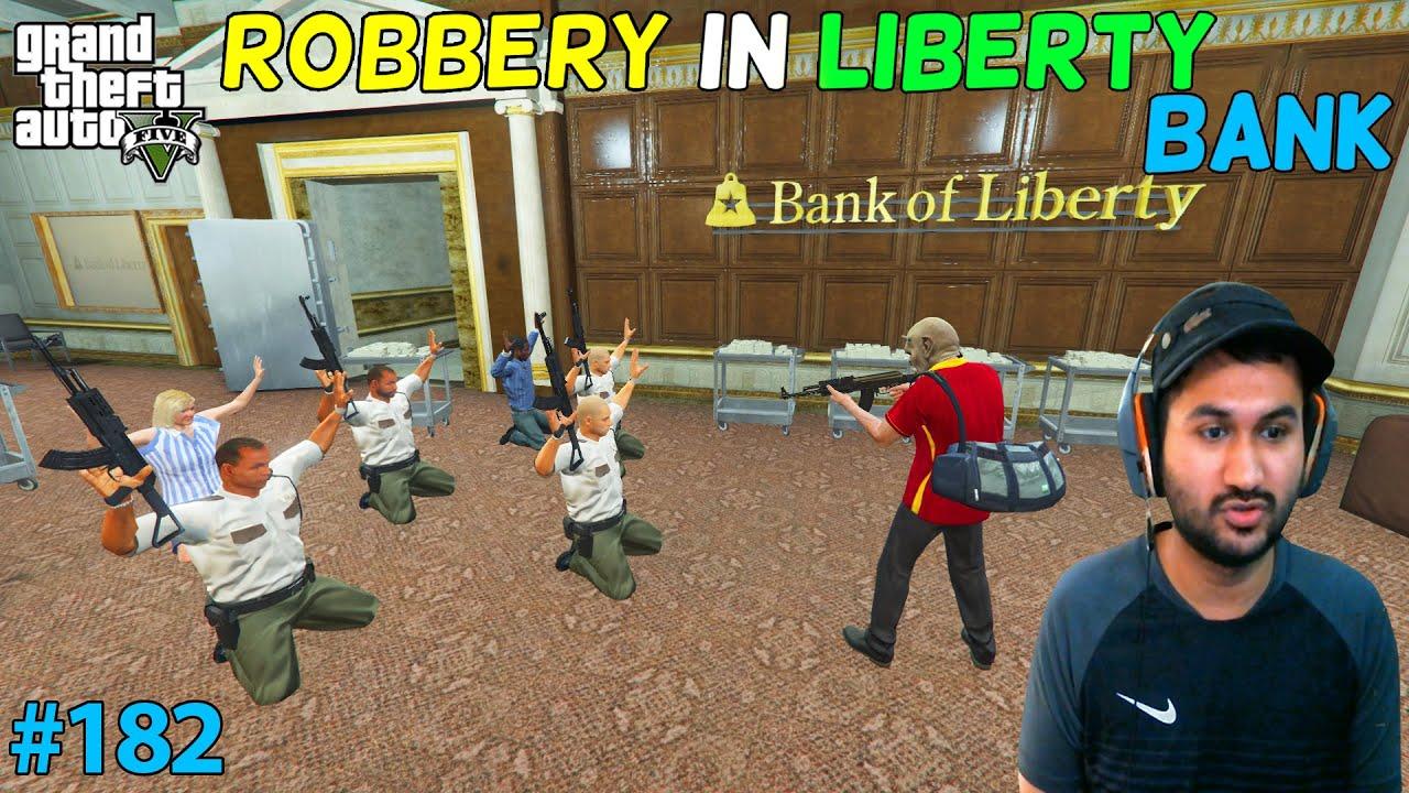 GTA 5 : ROBBERY IN LIBERTY BANK | GTA5 GAMEPLAY #182