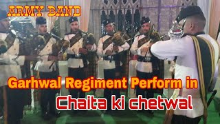 Garhwal Rifles Band Performance In Chaita ki chetwal ll Garhwali Band Beat in Chaita ki chetwal.