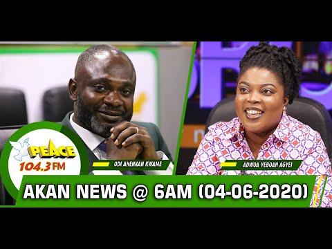 Akan News @ 6am On Peace 104.3 Fm ( 04/06/2020 )