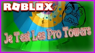 JE TEST LES PRO TOWERS ! | Roblox Tower Of Hell