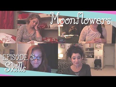 Skills  Moonflowers Ep. 5