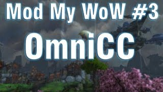 Mod My WoW - #3 - Introduction / Guide to OmniCC (WoW addon/mod)