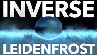 the-inverse-leidenfrost-effect