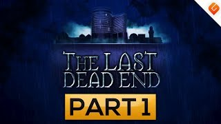 The Last DeadEnd Gameplay Walkthrough | Part 1