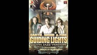 Earth, Wind & Fire feat.Gerald Albright - Guiding Lights (Jazz Version)