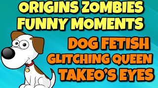 Dog Fetish + Glitching Queen + Japanese Eyes (Black Ops 3 Origins Zombies Funny Moments)
