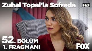 Zuhal Topal'la Sofrada 52. Bölüm 1. Fragmanı